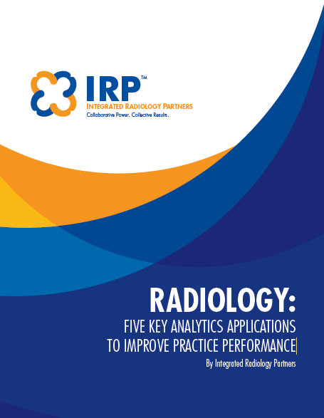 Captivating Radiology: Five Key Analytics Applications To Improve Practice Performance  · White Papers